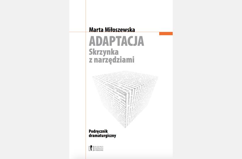 """Marta Miłoszewska """"ADAPTACJA. Skrzynka znarzędziami"""""""