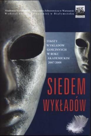 Siedem wykładów. Teksty wykładów gościnnych wroku akademickim 2007/2008