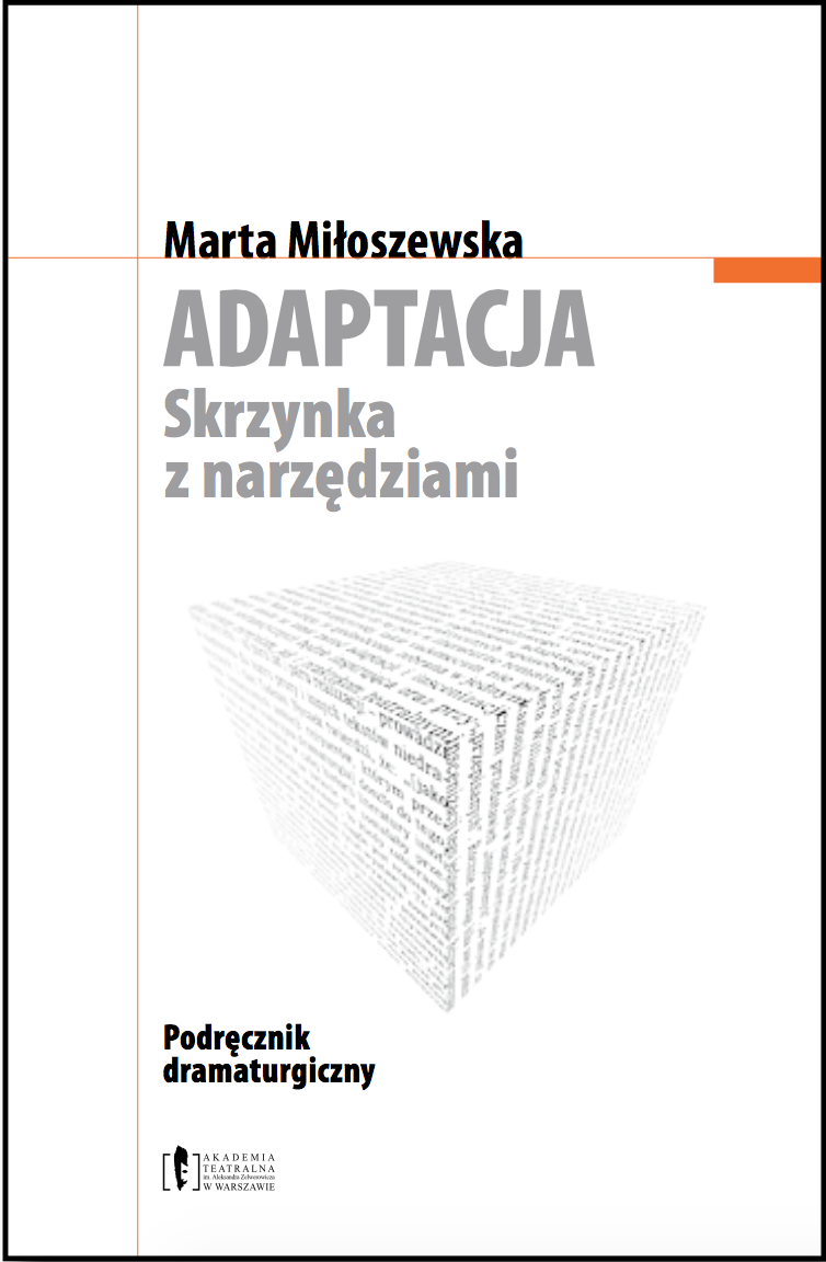 """Marta Miłoszewska <br> """"Adaptacja. Skrzynka znarzędziami. <br> Podręcznik dramaturgiczny"""""""
