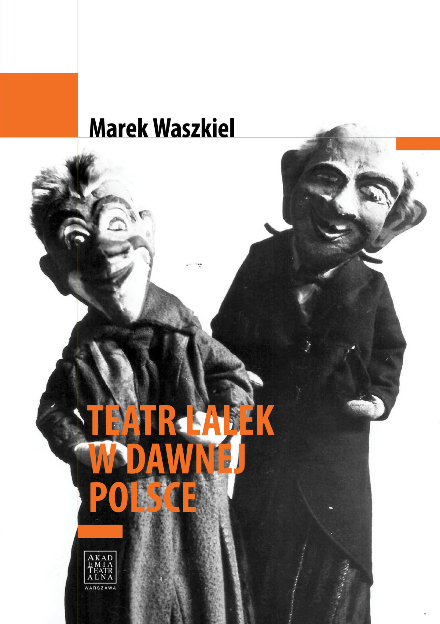 Marek Waszkiel: TEATR LALEK WDAWNEJ POLSCE