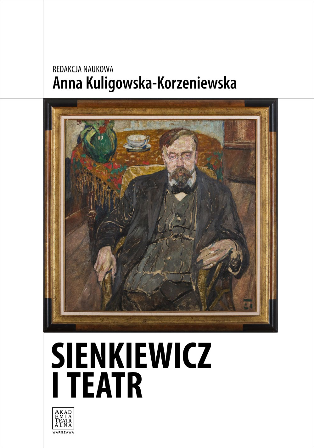 SIENKIEWICZ ITEATR <br> redakcja naukowa Anna Kuligowska-Korzeniewska