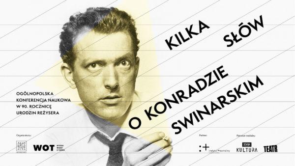 Kilka słów oKonradzie Swinarskim.