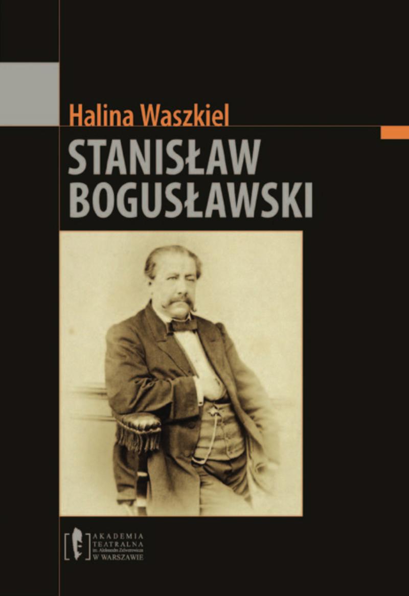 """Halina Waszkiel <br> """"Stanisław Bogusławski"""""""