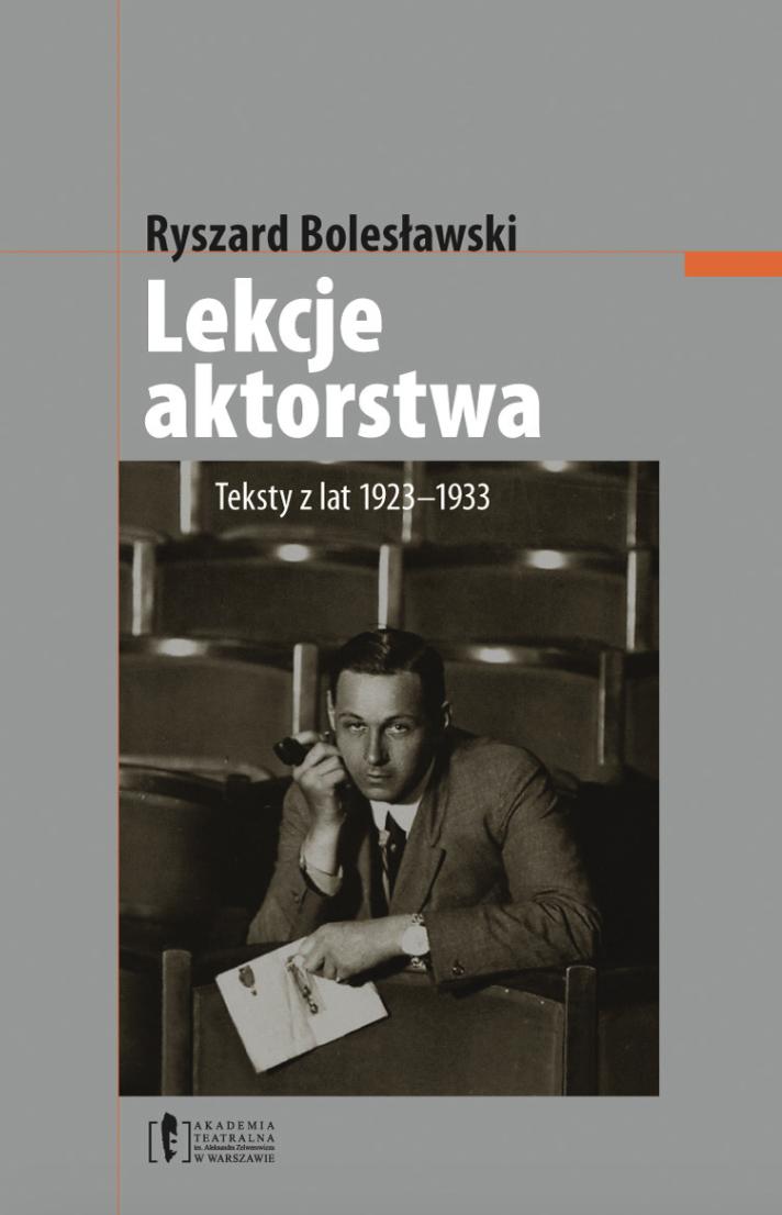 """Ryszard Bolesławski <br> """"Lekcje aktorstwa. <br> Teksty zlat 1923–1933"""""""