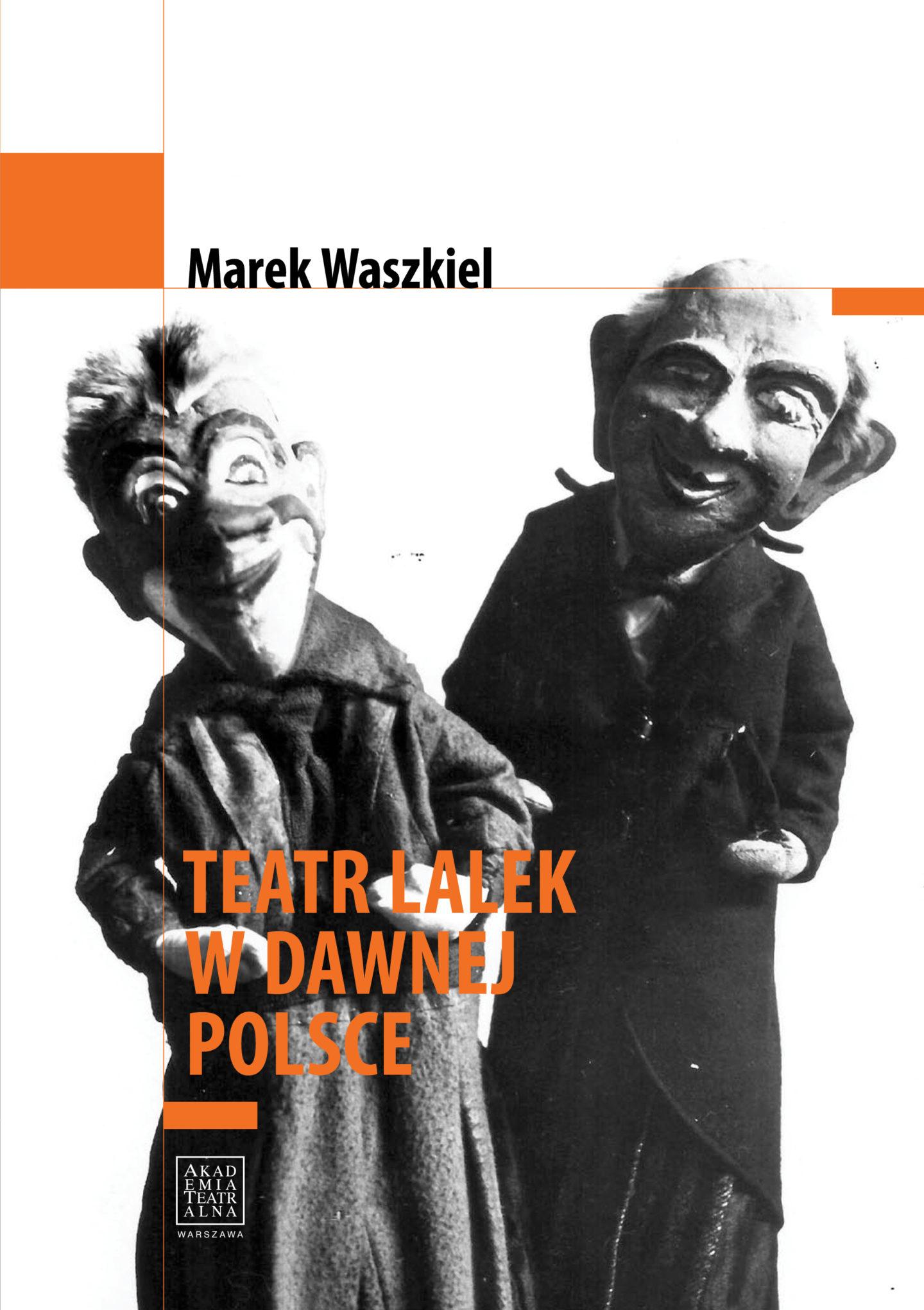 TEATR LALEK WDAWNEJ POLSCE <br> Marek Waszkiel