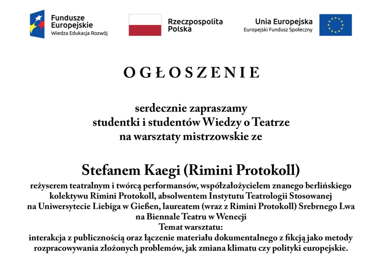 Serdecznie zapraszamy studentki istudentów Wiedzy oTeatrze nawarsztaty mistrzowskie zeStefanem Kaegi (Rimini Protokoll)