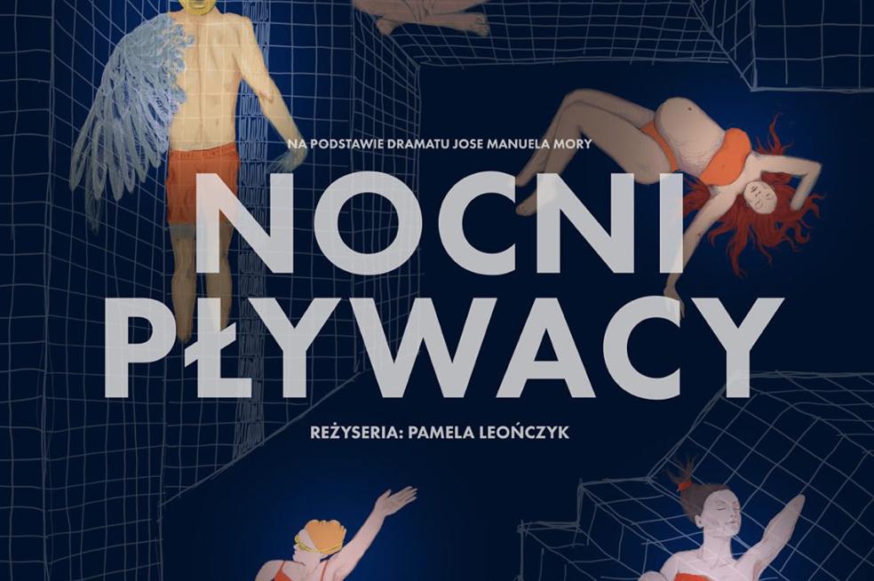 Spektakl dyplomowy Pameli Leończyk NOCNI PŁYWACY