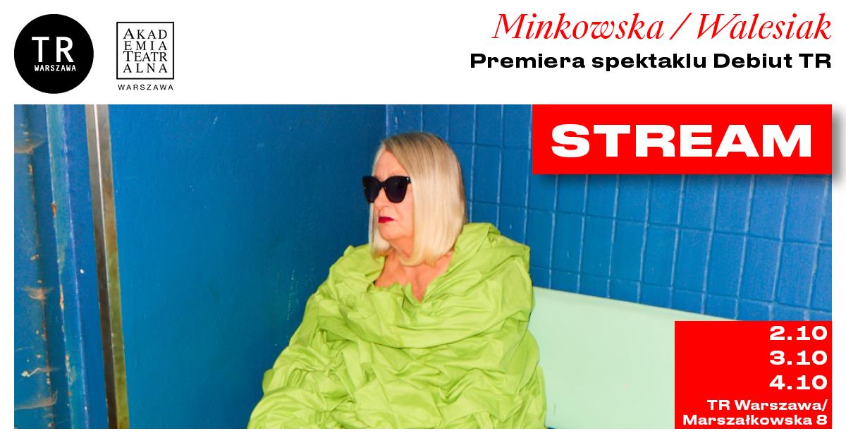 STREAM – premiera wreżyserii Katarzyny Minkowskiej