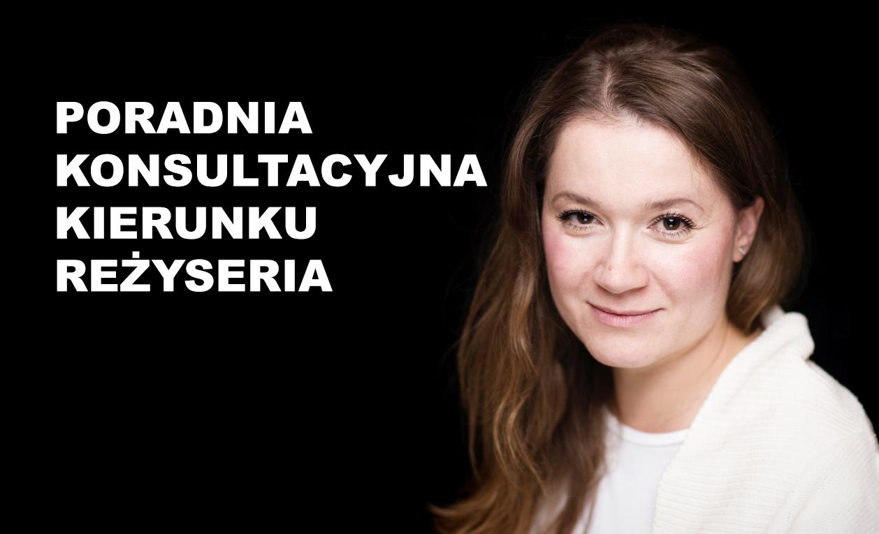 Uśmiechnięta dr Marta Miłoszewska na czarnym tle. Napis: PORADNIA KONSULTACYJNA KIERUNKU REŻYSERIA